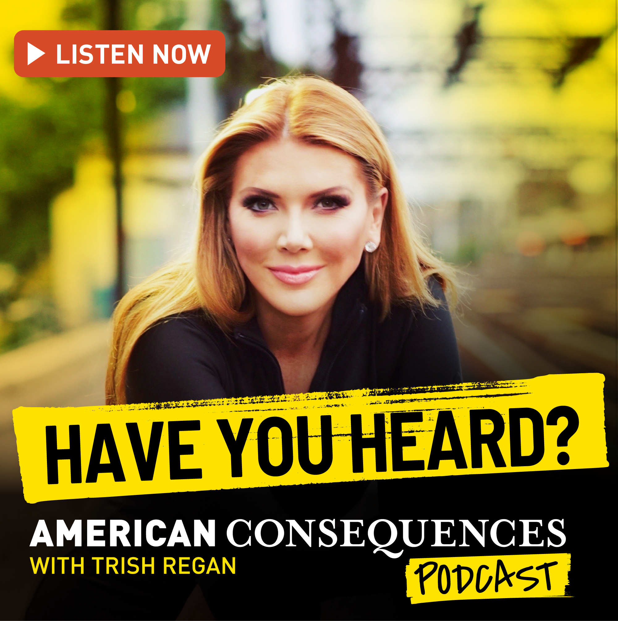 American Consequences with Trish Regan Podcast